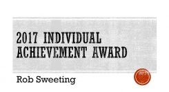 2017 Individual Achievement Award Winner – Rob Sweeting