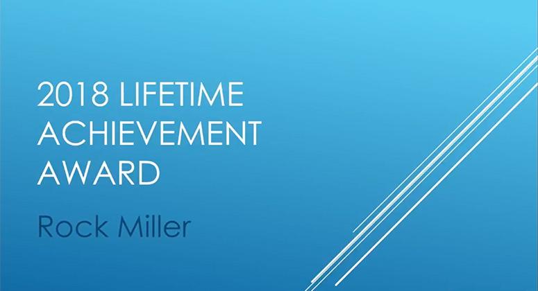 2018 Lifetime Achievement Award Winner – Rock Miller