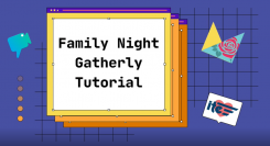 2021 Annual Meeting – Gatherly Tutorial and Family Night Information